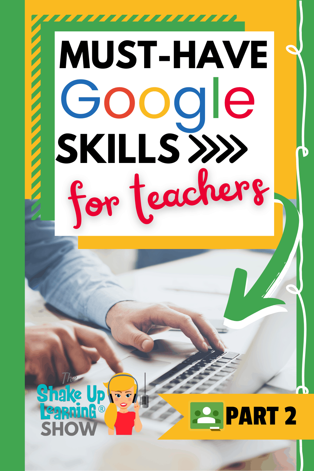 Must-Have Google Skills for Teachers (Part 2 – Google Classroom) – SULS0104