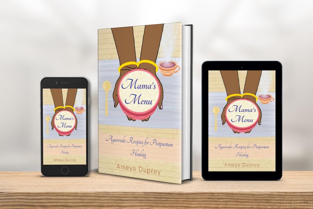 Ayurvedic Postnatal Cookbook and ebook
