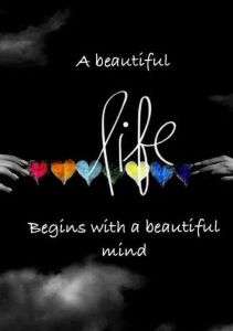 A beautiful life begins with beautiful mind. Buddha Quote