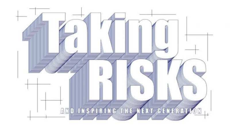 Taking Risks and Inspiring Generations