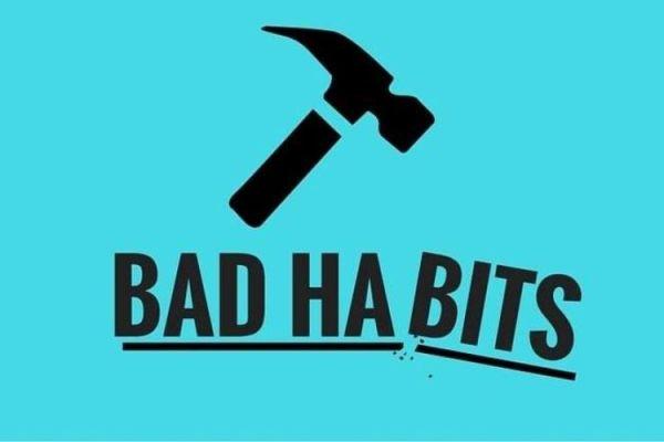 The bad habits