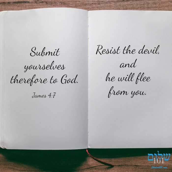 Submit yourselves therefore to God. Resist the devil, and he will flee from you.