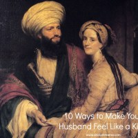 10 Ways to Make Your Husband Feel Like a King