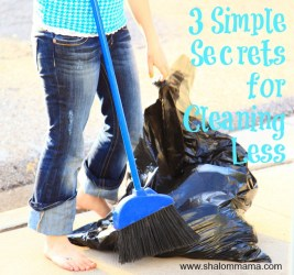 3 Simple Secrets for Cleaning Less