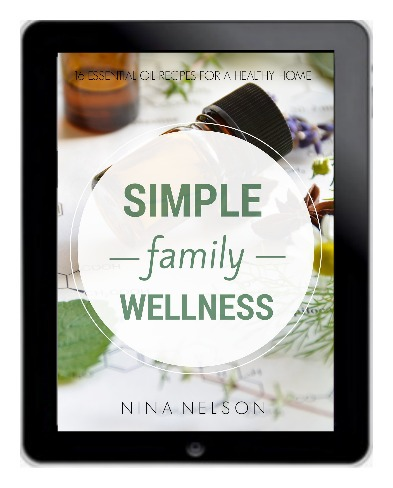 Simple Family Wellness. A free essential oils starter guide. Includes 16 easy essential oil recipes for a healthy home.
