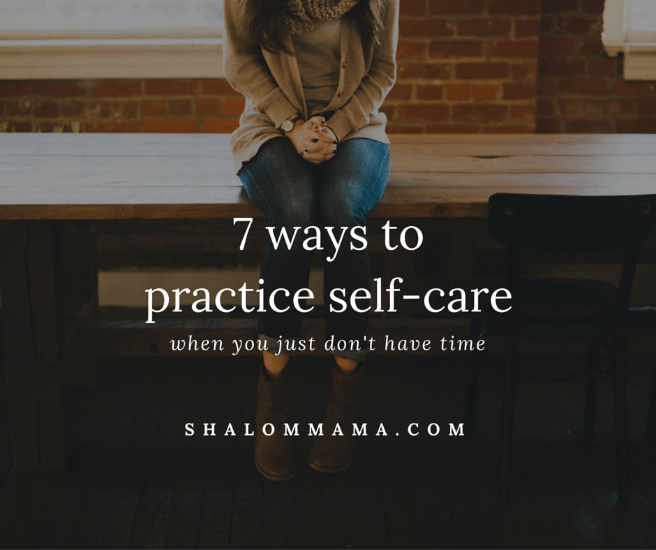 7 ways to practice self-care when you just don't have time