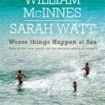 Reading This Week – Worse Things Happen At Sea – William McInnes, Sarah Watt