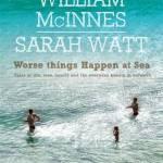 Reading This Week – Worse Things Happen At Sea – William McInnes, Sarah Watt