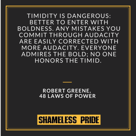 Boldness - 48 Laws of Power