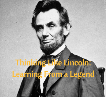 Thinking Like Lincoln- Learning From a Legend