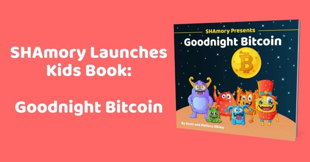SHAmory launches Goodnight Bitcoin