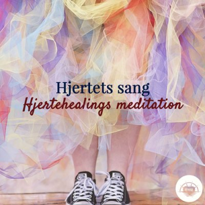 Hjertets sang hjertehealings meditation