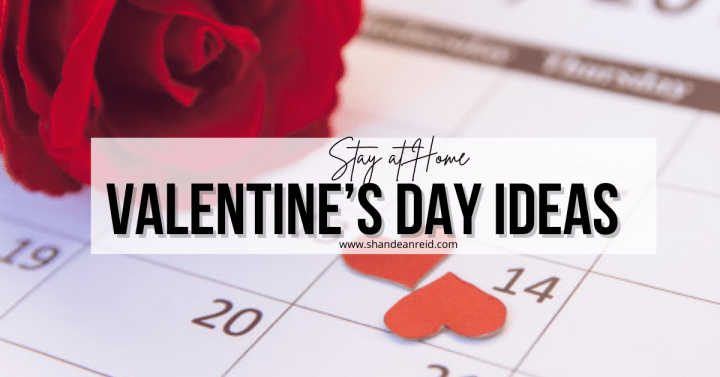8 Stay at Home Valentine's Day Ideas for 2021