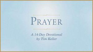 https://www.bible.com/reading-plans/1240-prayer-a-14-day-devotional-by-tim-keller