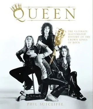 Ultimate Illustrated History - Queen