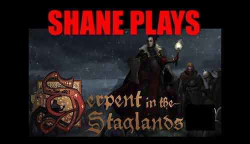 shane-plays-serpent-in-the-staglands