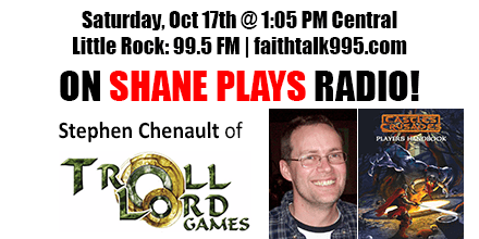 Shane Plays Guest Promo Banner Stephen Chenault Troll Lord Games