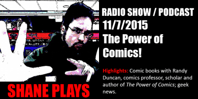 shane plays podcast title 11-7-2015 The Power of Comics