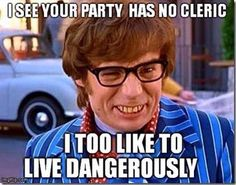 Austin Powers I see your party has no cleric meme