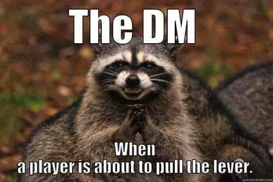 Raccoon DM pull the lever meme