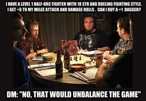 d&d meme no that would unbalance the game