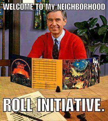 d&d meme mr rogers roll initiative