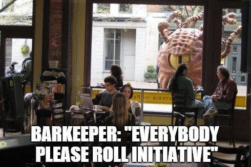 d&d meme barkeeper everyone roll initiative