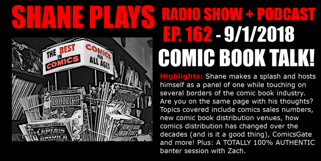 comic book talk shane plays podcast title 9-1-2018