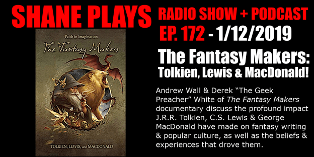 The The Fantasy Makers Tolkien Lewis MacDonald shane plays podcast title 1-12-2019