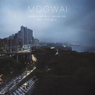 Mogwai - Hardcore Will Never Die But You Will (2011)