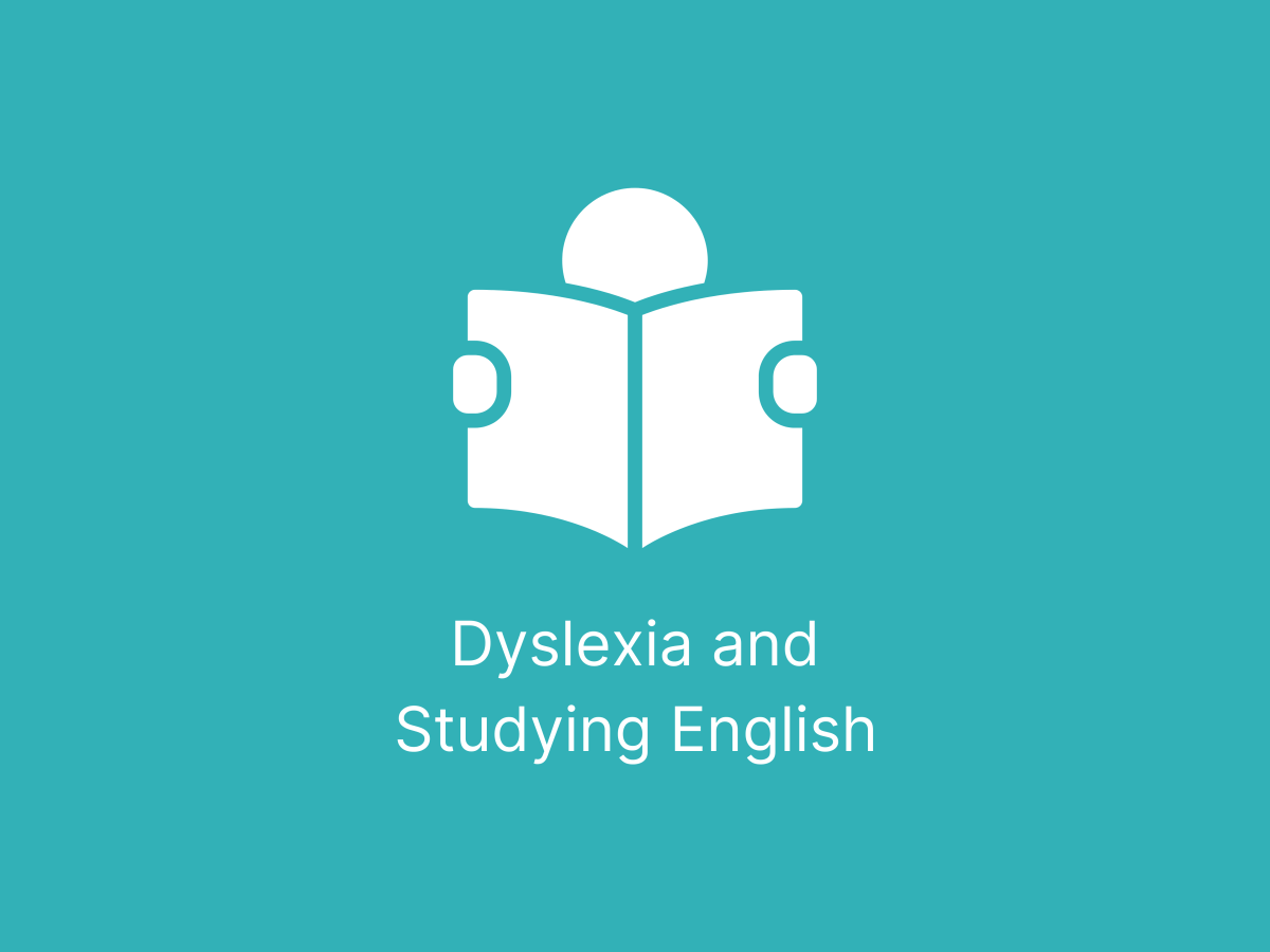 Dyslexia and Studying English Teal banner