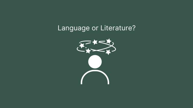English Language or Literature? Confused Person