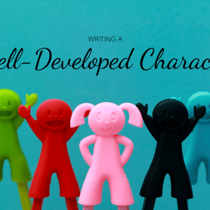 Creating a Well-Developed Character