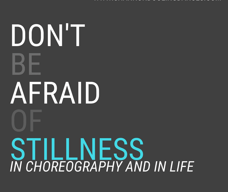 The #MonthlyMessage: Don't be afraid of stillness