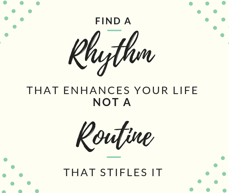 The #Monthly Message: Find a Rhythm That Enhances Your Life, Not a Routine That Stifles It