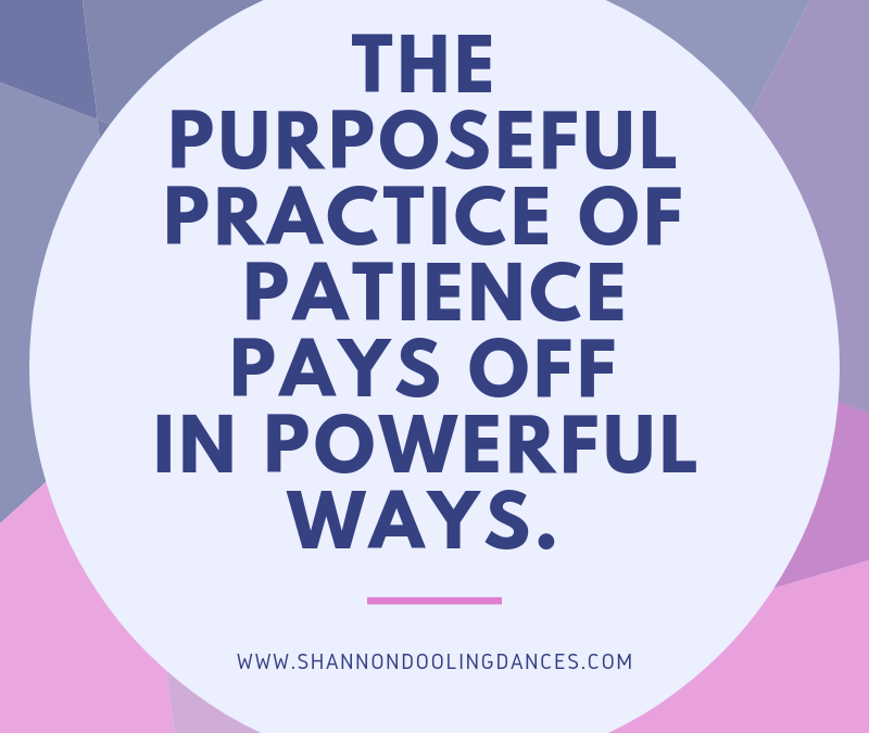 The #MonthlyMessage: The Purposeful Practice of Patience