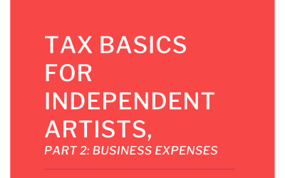 Tax Basics for Independent Artists, Part 2: Business Expenses