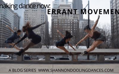 Making Dance Now: Errant Movement