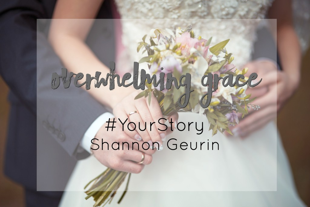 Overwhelming Grace. #YourStory with Kristi Woods