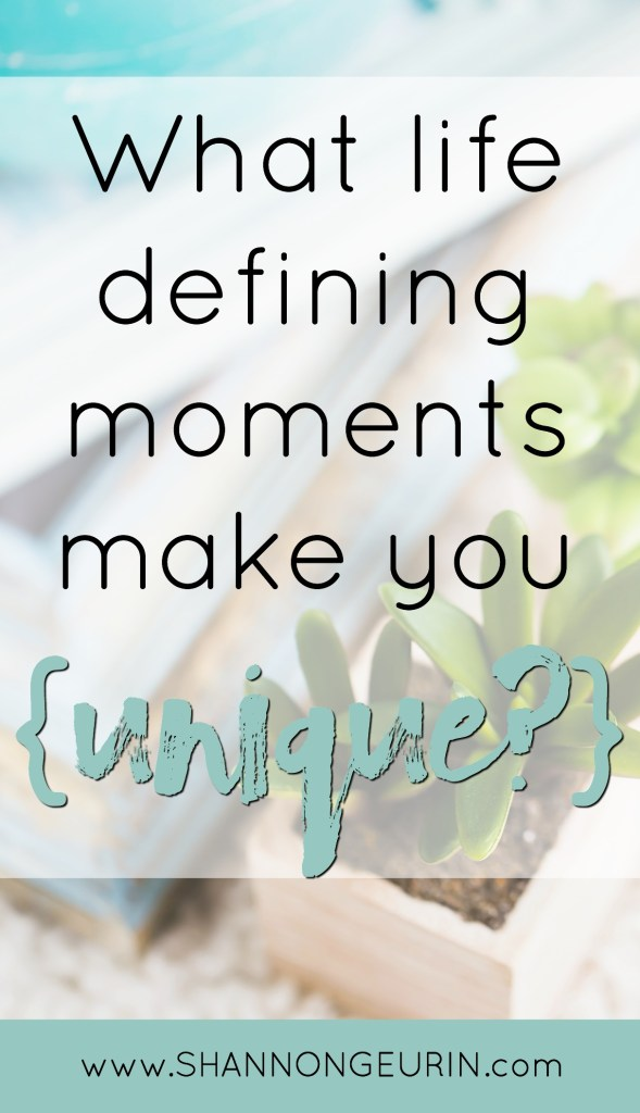 What life defining moments make you unique? We all experience major highs and bottom out with deep lows. We make sound decisions followed by terrible mistakes. The good and the bad, the easy and the hard, the laugh and the cry are all necessary. They're all required for growth and our reaction to each makes us distinctively unique.