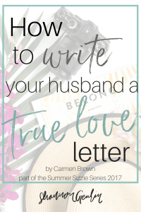 How to write your husband a TRUE love letter