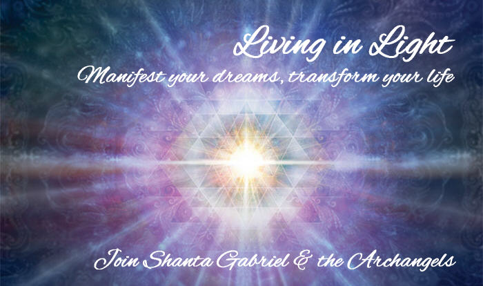 Living in Light Teleconferences with Shanta Gabriel