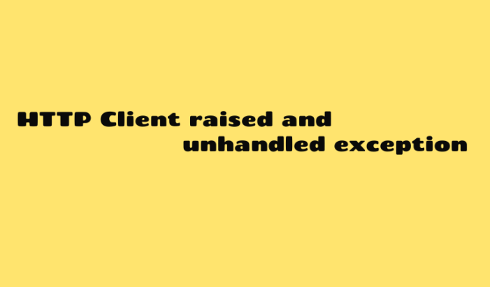 HTTP Client raised and unhandled exception