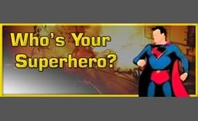 who is your life superhero