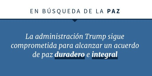 Declaración sobre el compromiso de la administración Trump para un acuerdo de paz (Depto. de Estado)