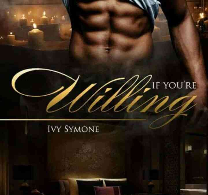 BOOK REVIEW: If You're Willing by Ivy Symone #SpoilerFree