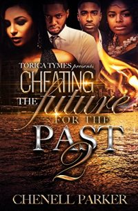 #BOOKREVIEW Cheating The Future For The Past 2 by Chenell Parker #SpoilerFree #NewRelease