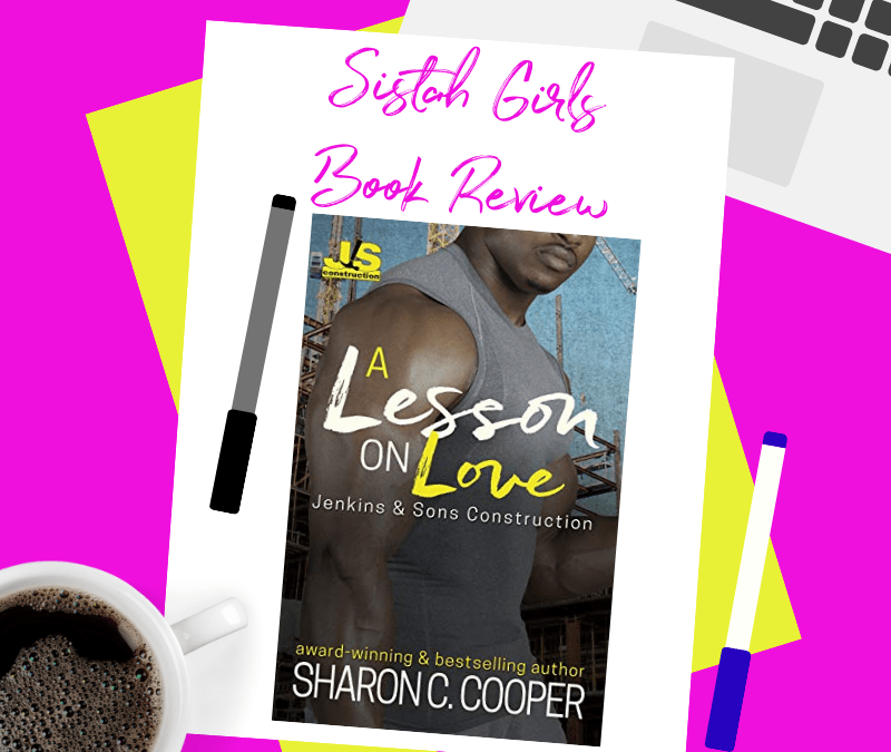Book Review: A Lesson on Love (Jenkins & Sons Construction Series) by Sharon C. Cooper
