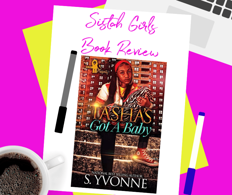 BOOK REVIEW: Tasha's Got A Baby by S. Yvonne [Spoiler Free]