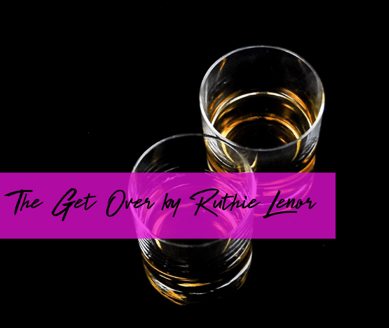 Short Story: The Get Over by Ruthie Lenor  [READER'S VOTE]